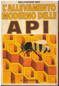 (Melchiorre Biri) L'allevamento moderno delle api  1981 De vecchi
