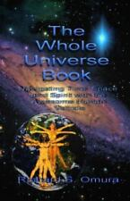 The Whole Universe Book: Navigating Time, Space and Spirit with the Awesome Huma