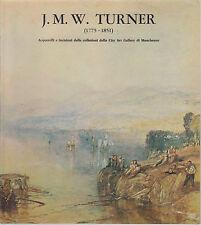 J.M.W.TURNER 1775-1851 ACQUERELLI E INCISIONI DALLE COLLEZIONI CITY ART GALLERY