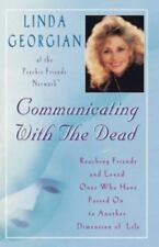 Communicating with the Dead: Reaching Friends and Loved Ones Who Haved Passed...