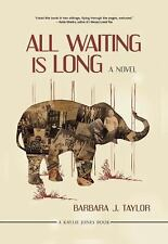 All Waiting Is Long: By Taylor, Barbara J.