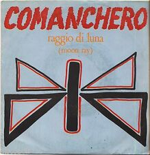 "RAGGIO DI LUNA - Comanchero - VINYL 7"" 45 LP 1984 NEAR MINT COVER VG+ CONDITION"