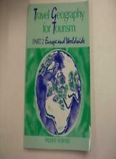 Travel Geography for Tourism: Europe and Worldwide Pt. 2 By Pauline Horner