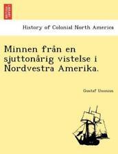 Minnen Fran En Sjuttonarig Vistelse I Nordvestra Amerika. (swedish Edition): ...
