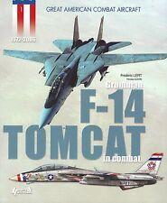 Great American Combat Aircraft 1: Grumman F-14 Tomcat in Combat