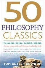50 Philosophy Classics: Thinking, Being, Acting, Seeing, Profound Insights and P