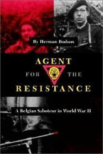 Agent for the Resistance: A Belgian Saboteur in World War II: By Herman Bodson