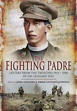 The Fighting Padre: Pat Leonard's Letters from the Trenches 1915-1918, John Leon