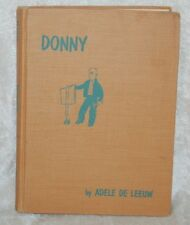 Vtg Book~ Donny:The Boy Who Made a Home for Animals, Adele De Leeuw 1st Edition