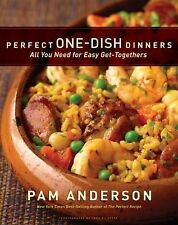 Perfect One-Dish Dinners : All You Need for Easy Get-Togethers by Pam Anderson (