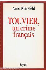 HISTOIRE. Touvier, un crime français / Arno Klarsfeld /1ère édition Fayard 1994.