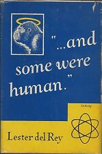 ...And Some Were Human by Lester del Rey First Edition HC w/DJ Helen O'Loy 1949