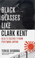 Black Glasses Like Clark Kent: A GI's Secret from Postwar Japan-ExLibrary