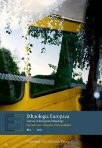 Ethnologia Europaea Journal of European Ethnology: Volume 41:1 (Special Issue: I