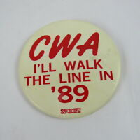 CWA I Walk the Line in 89 Pin Button Communications Workers of America Union
