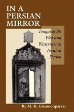 In a Persian Mirror : Images of the West and Westerners in Iranian Fiction