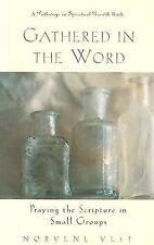 Gathered in the Word: Praying the Scripture in Small Groups (Pathways in Spirit