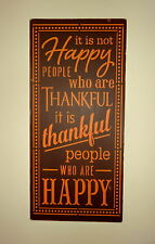 It's Not Happy People Who Are Thankful Fall Thanksgiving Sign Wall  Decoration