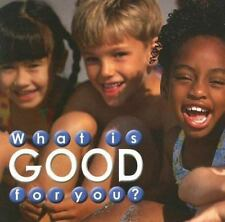 What Is Good for You? (Science About Me)