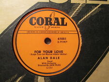 ALAN DALE -  For Your Love / In Old Sorrento  CORAL 61051 - 78rpm