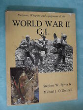 UNIFORMS , WEAPONS AND EQUIPMENT OF THE WORLD WAR II G.I