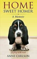 Home Sweet Homer: A Basset Hound's View by Carlson, Anne