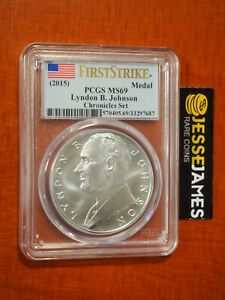 2015 SILVER LYNDON JOHNSON MEDAL PCGS MS69 FROM COIN & CHRONICLES SET FLAG FS