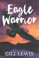 Eagle Warrior by Gill Lewis 9781781128749 | Brand New | Free UK Shipping