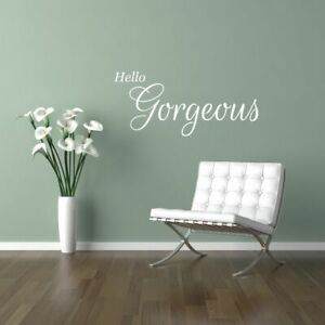 Hello Gergeous wall art sticker home bedroom motivational quote lounge girls diy