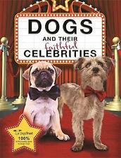 Dogs and Their Faithful Celebrities [Hardcover]