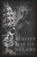 REALITY AND ITS DREAMS - GEUSS, RAYMOND - NEW HARDCOVER BOOK
