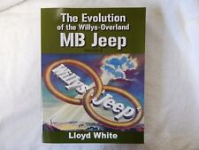 The Evolution of the Willys Overland MB Jeep by Lloyd White.  Volume 2. Book.