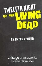 Twelfth Night of the Living Dead by Bryan Renaud (2014, Paperback)