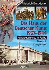 Das Haus der Deutschen Kunst 1937-1944 - Kriegsmaler - Kunstgeschichte in Farbe!