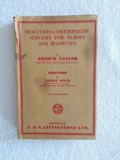 Fractures & Orthopaedic Surgery for Nurses and Masseuses by A Naylor (HB 1945)