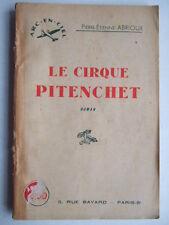 PIERRE ETIENNE ABRIOUX : LE CIRQUE PITENCHET. ARC EN CIEL N° 34. ROMAN JEUNESSE