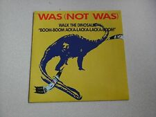"Was (not was) : walk the dinosaur (vinyle 45 tours / 7"" vinyl)"