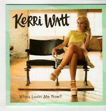 (GS608) Kerri Watt, Who's Lovin' Me Now? - 2014 DJ CD