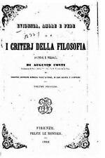 Evidenza, Amore e Fede, o I Criterj Della Filosofia, Discorsi e Dialoghi by...