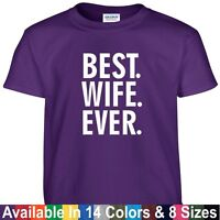 Best WIFE Ever T Shirt Mothers Day Birthday Wifey Mom Gift Tee T Shirt
