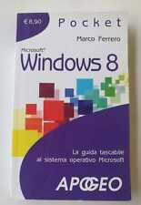 WINDOWS 8 - MARCO FERRERO - LA GUIDA TASCABILE AL SISTEMA OPERATIVO MICROSOFT