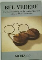 BEL VEDERE: THE SPECTACLES OF THE LUXOTTICA MUSEUM Vol. I by Marisa Del Vecchio