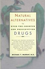 Natural Alternatives (o T C) to Over-The-counter and Prescription Drug-ExLibrary