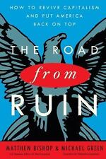 The Road from Ruin: How to Revive Capitalism and Put America Back on Top, Green,