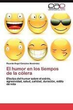 El humor en los tiempos de la cólera: Efectos del humor sobre el estrés, agresiv