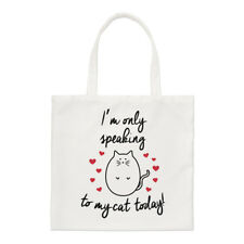 I'm Only Speaking To My Cat Today Small Tote Bag - Crazy Lady Shoulder