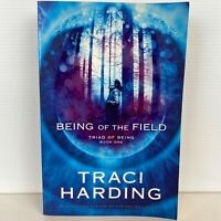 Being of the Field by Traci Harding (Large Paperback)
