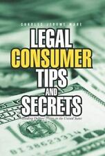 Legal Consumer Tips and Secrets : Avoiding Debtors' Prison in the United...