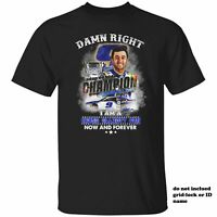 Damn Right 2020 Nascar Champions I Am A Chase Elliott Fan Now And Forever Shirt