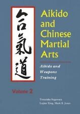 Aikido and Chinese Martial Arts: Aikido and Weapons Training Vol.2 Aikido & Wea
